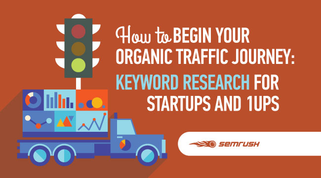 How to Begin Your Organic Traffic Journey: Keyword Research for Startups and 1Ups