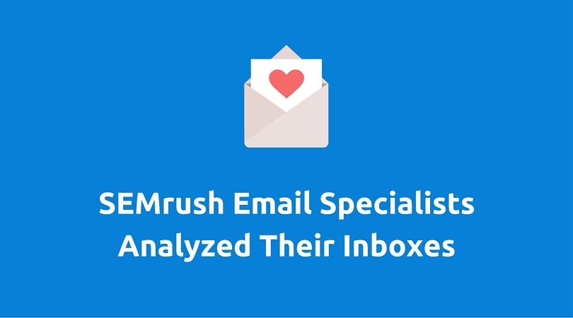 SEMrush Email Specialists Analyzed Their Inboxes: Best and Worst Examples