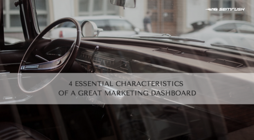 4 Essential Characteristics of a Great Marketing Dashboard