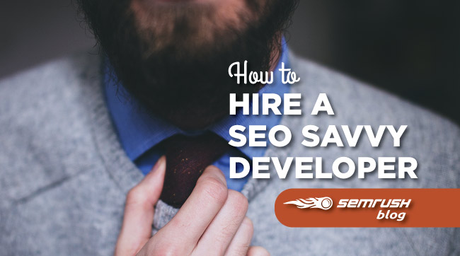 How to Hire a SEO Savvy Developer