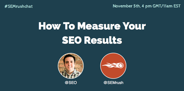 SEMrush Twitter Chat #3: How to Measure SEO Results