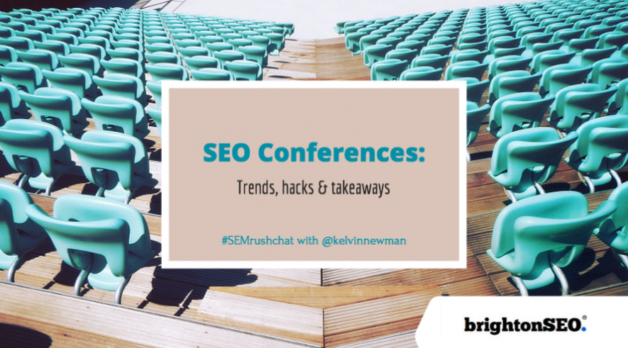 How to Get the Most Out of an SEO Event #Brighton SEO tips #semrushchat