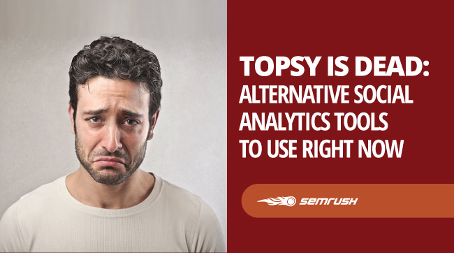Topsy is Dead. Here are 4 Alternatives (Trial for FREE)