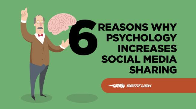 6 Reasons Why Psychology Increases Social Media Sharing