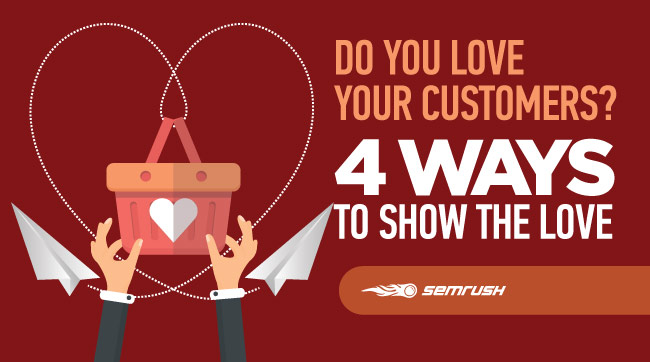 Do You Love Your Customers? 4 Ways to Show the Love