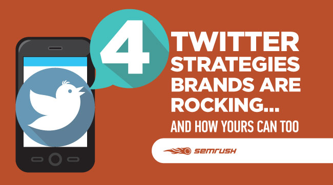 4 Twitter Strategies Brands are Rocking… And How Yours Can Too