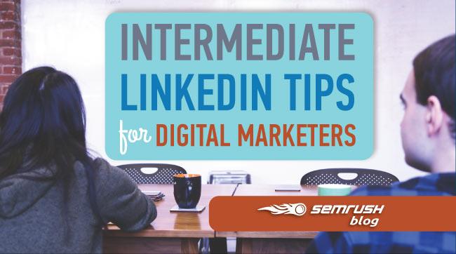 Intermediate LinkedIn Tips for Digital Marketers