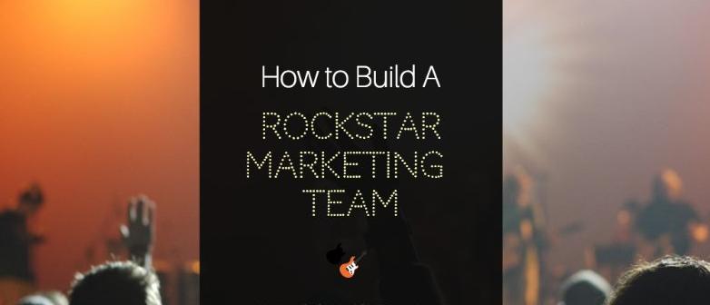 How to Build a Rockstar Marketing Team #semrushchat