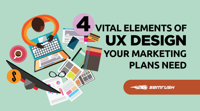 4 Vital Elements of UX Design Your Marketing Plans Need