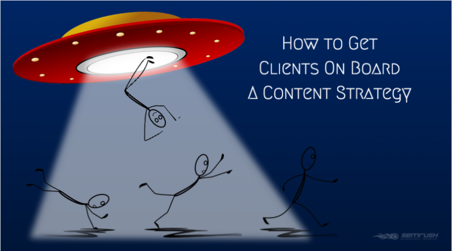 How to Get Clients On Board a Content Strategy