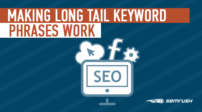 Making Long Tail Keyword Phrases Work