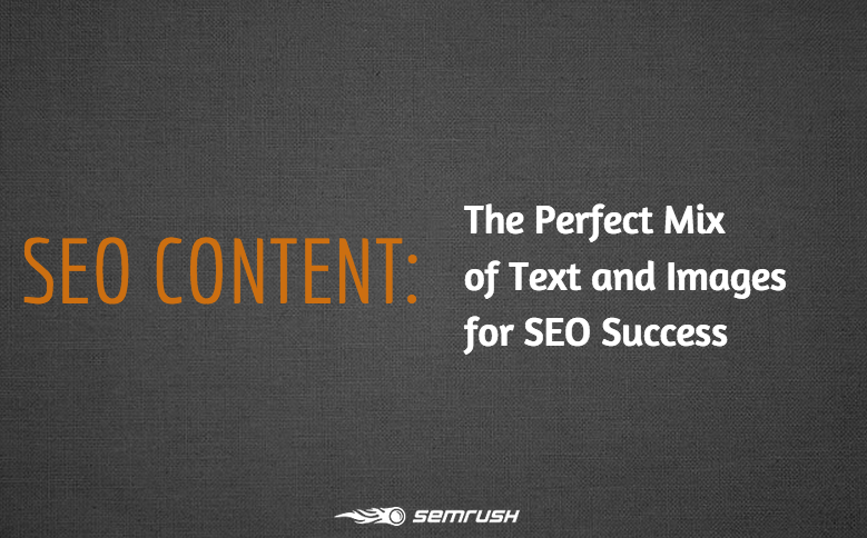 SEO Content: The Perfect Mix of Text and Images for SEO Success
