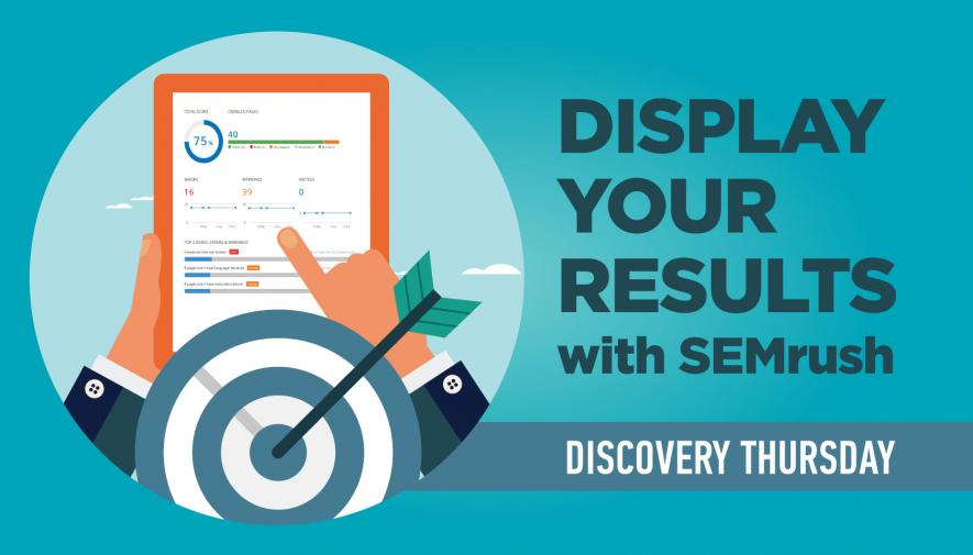 Discovery Thursday: My Reports in SEMrush