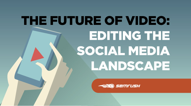 The Future of Video: Editing the Social Media Landscape