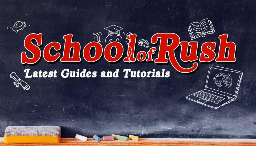 School of Rush: Latest Guides and Tutorials