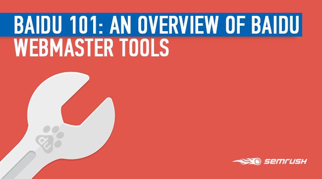 Baidu 101: An Overview of Baidu Webmaster Tools