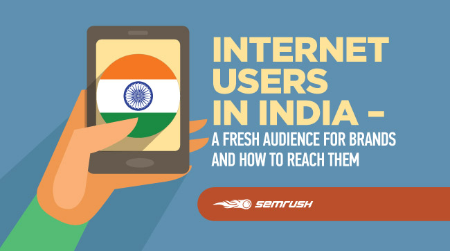Internet Users in India - A Fresh Audience for Brands and How to Reach Them