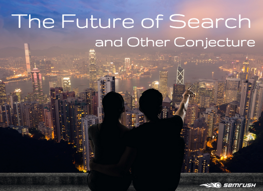 The Future of Search and Other Conjecture