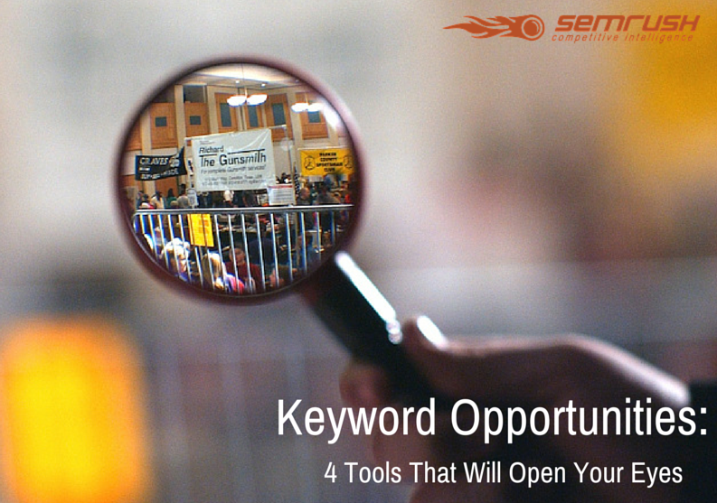 Keyword Opportunities: 4 Tools That Will Open Your Eyes