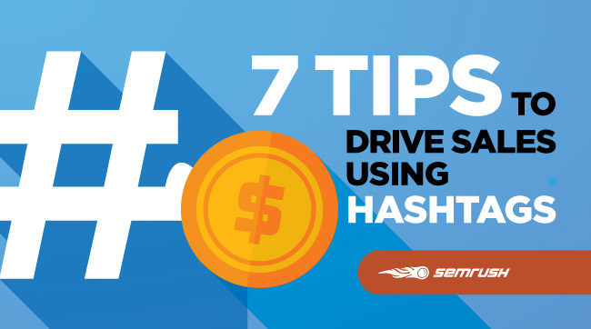 7 Tips to Drive Sales Using Hashtags