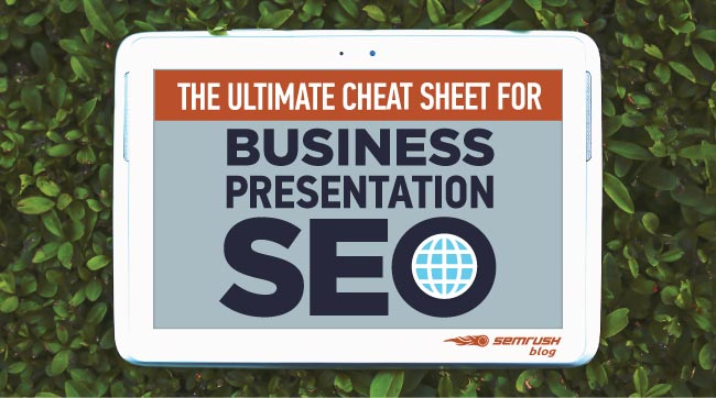 The Ultimate Cheat Sheet for Business Presentation SEO