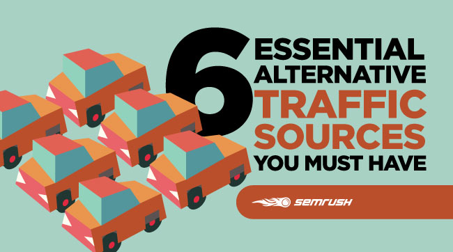 6 Essential Alternative Traffic Sources You Must Have