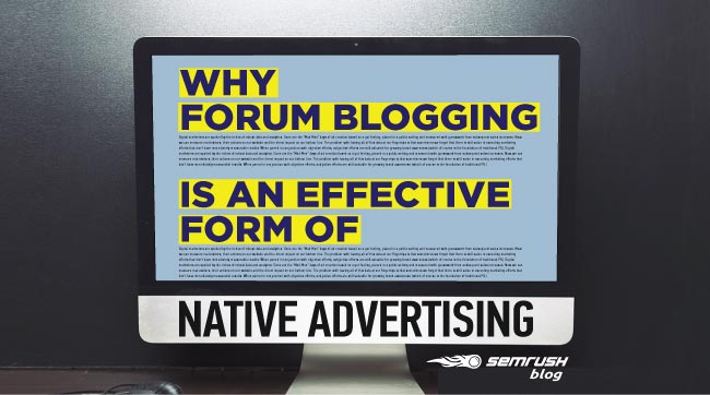 Why Forum Blogging is an Effective Form of Native Advertising
