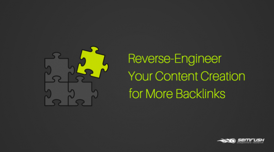 Reverse-Engineer Your Content Creation for More Backlinks