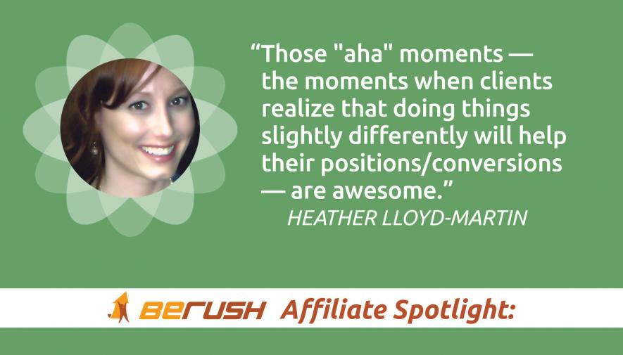 BeRush Affiliate Spotlight: Heather Lloyd-Martin Talks SEO, Success and Improving Rankings