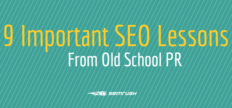 9 Important SEO Lessons from Old School PR