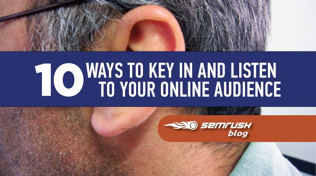 10 Ways to Key In and Listen To Your Online Audience