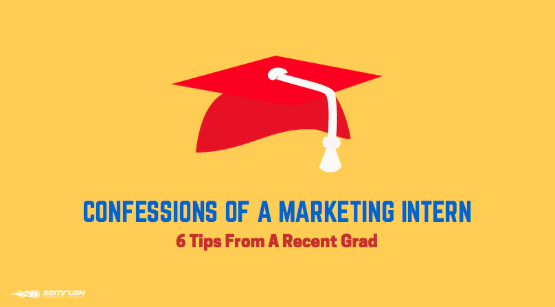 Confessions of a Marketing Intern: 6 Tips from a Recent Grad