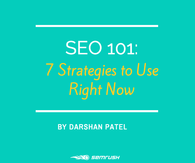 SEO 101: 7 Strategies to Use Right Now