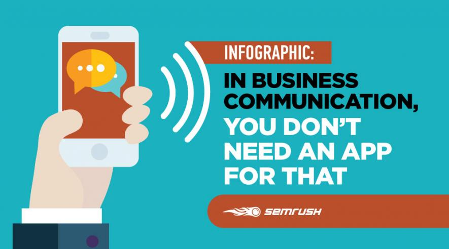 In Business Communication, You Don't Need an App for That [Infographic]