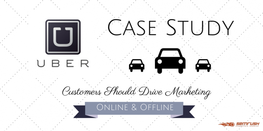 Uber Case Study: Customers Should Drive Search Marketing