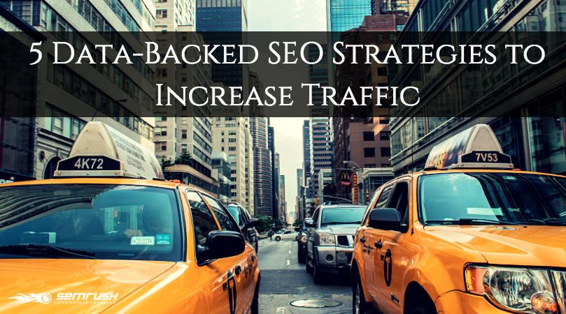 5 Data-Backed SEO Strategies to Increase Traffic