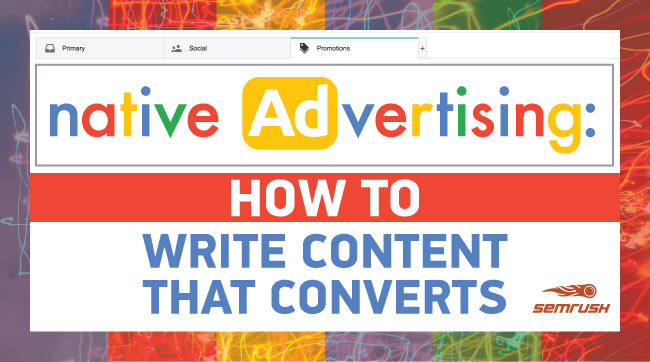 Native Advertising: How to Write Content That Converts