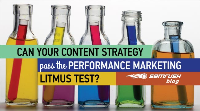 Can Your Content StrategyPass the Performance Marketing Litmus Test?
