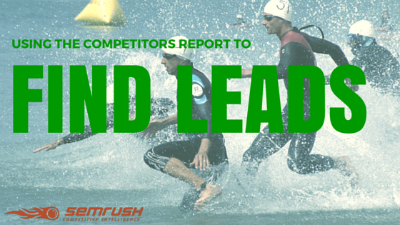 Using The Competitors Report To Find Leads