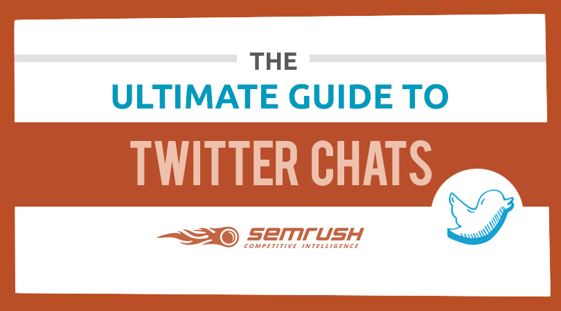 The Ultimate Guide to Twitter Chats by SEMrush [Free PDF]