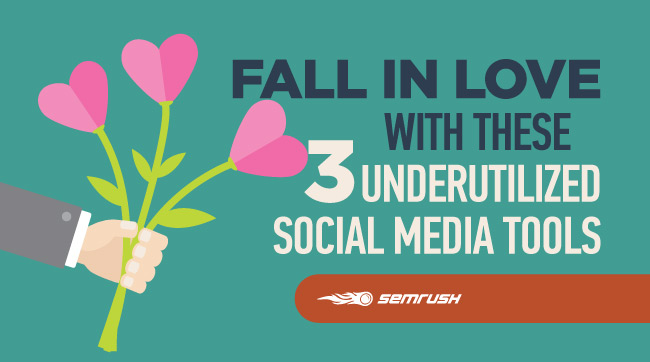 Fall in Love With These 3 Underutilized Social Media Tools