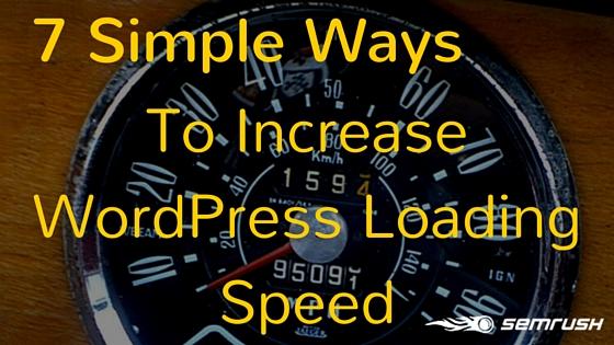 7 Simple Ways To Increase WordPress Loading Speed