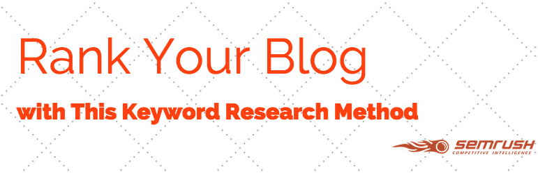 Rank Your Blog with This Keyword Research Method