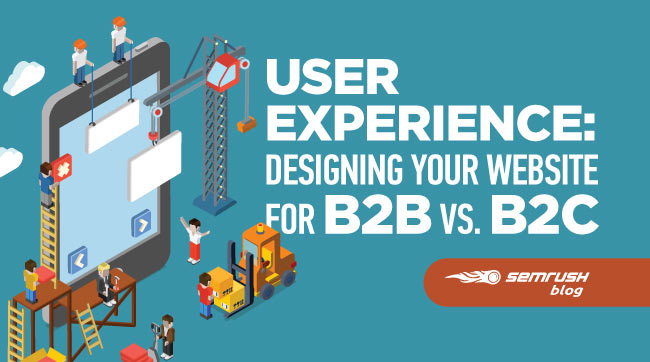 User Experience: Designing Your Website for B2B vs. B2C