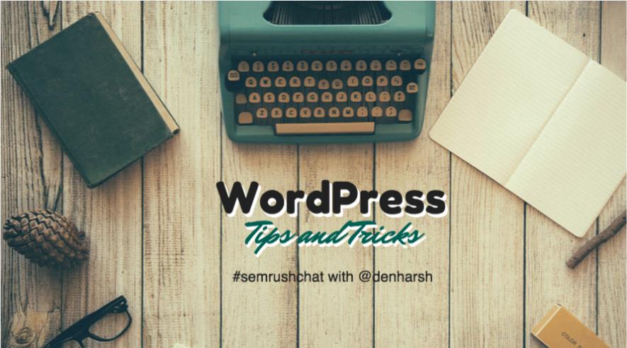 WordPress Tips And Tricks #semrushchat