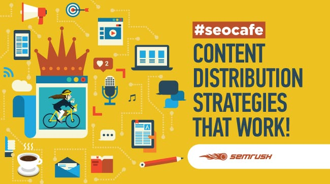 Content Distribution Strategies That Work! #seocafe
