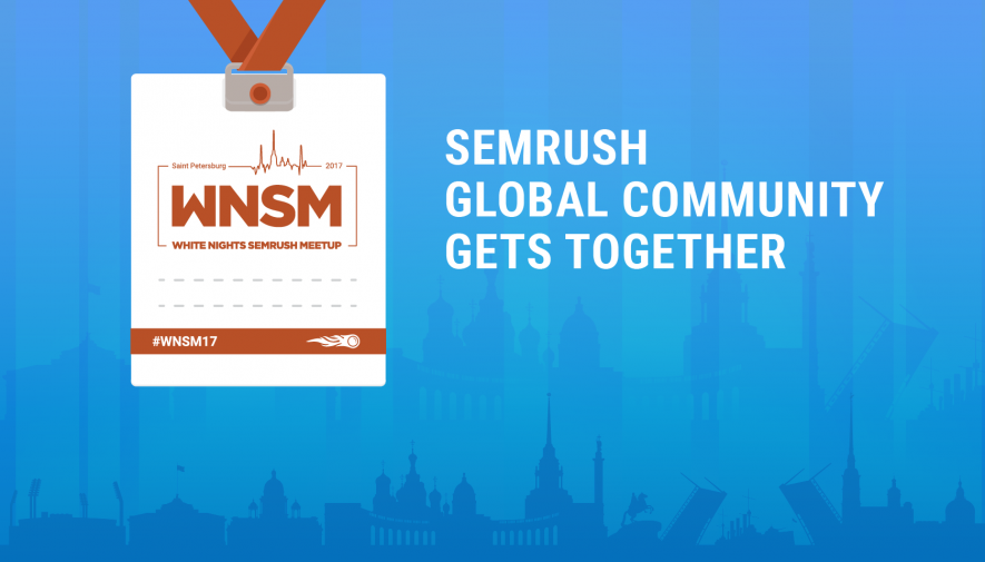 40 Experts from 16 Countries: SEMrush Global Community Gets Together