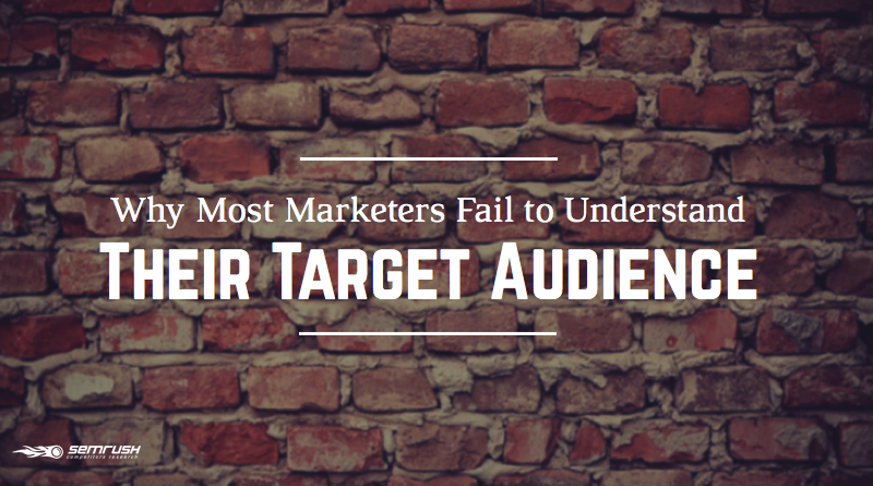 Why Most Marketers Fail to Understand Their Target Audience
