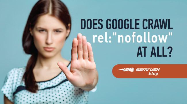 """Does Google Crawl rel:""""nofollow"""" at All?"""