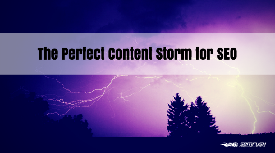 The Perfect Content Storm for SEO